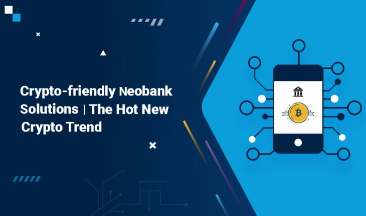 Crypto-friendly Neobank Solutions